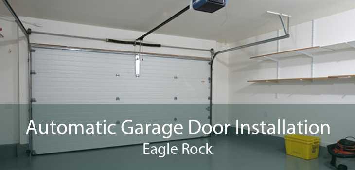 Automatic Garage Door Installation Eagle Rock