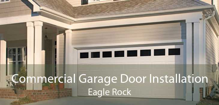 Commercial Garage Door Installation Eagle Rock