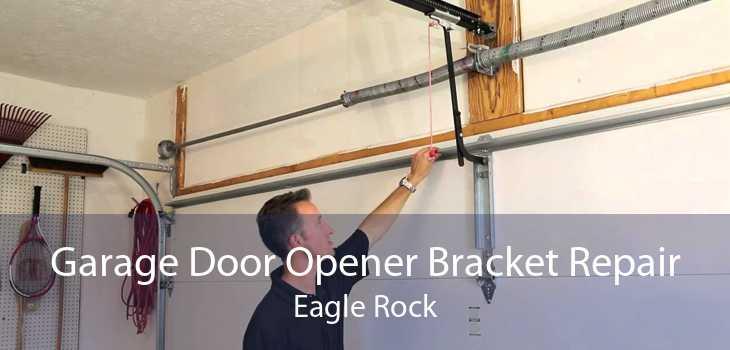 Garage Door Opener Bracket Repair Eagle Rock