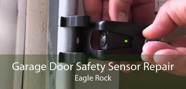 Garage Door Safety Sensor Repair Eagle Rock
