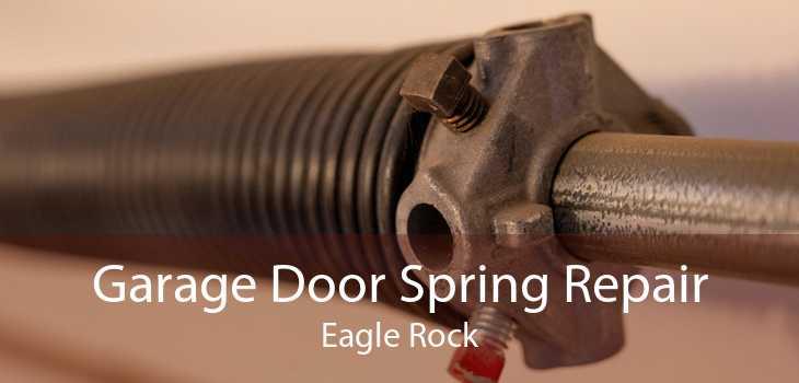 Garage Door Spring Repair Eagle Rock