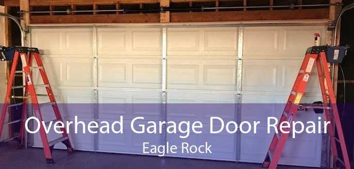 Overhead Garage Door Repair Eagle Rock