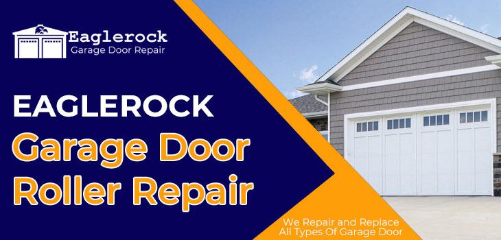 Garage Door Roller Repair Eagle Rock Garage Door Roller Off Track Repair Broken Roller Repair